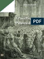 João Calvino - A Pura Pregação da Palavra de Deus.pdf