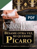 Lorraine Heath -Escandalosos Caballeros St.James 02-Bésame otra vez, mi querido pícaro.pdf