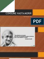 Consume Hasta Morir