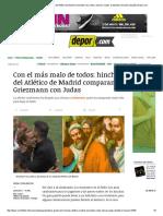 Antoine Griezmann_ Los Hinchas Del Atlético de Madrid 'Encienden' Las Redes y Llaman _Judas_ Al Delantero Francés _ España _ Depor