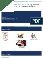 5.1 importancia del estudio del trabajo para la descripcion del puesto y la valuacion del mismo.pptx