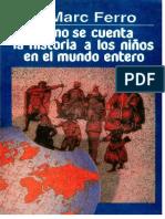 Marc Ferro - Como se cuenta la historia a los niños del mundo.docx
