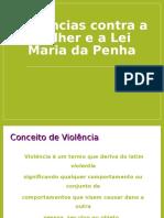Violências Contra a Mulher e a Lei Maria Da Penha