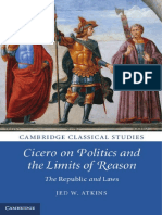 (Cambridge Classical Studies) Jed W. Atkins-Cicero on Politics and the Limits of Reason_ the Republic and Laws-Cambridge University Press (2013)