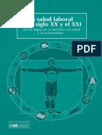 La salud laboral en el siglo XX y el XXI de la negación al derecho (2017).pdf