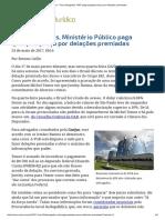 ConJur - Para Advogados, MPF Paga Qualquer Preço Por Delações Premiadas