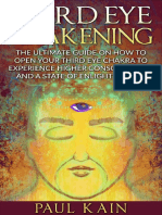 Paul Kain - Third Eye Awakening;The Ultimate Guide on How to Open Your Third Eye Chakra to Experience Higher Consciousness and a State of Enlightenment