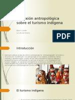 Reflexión Antropológica Sobre El Turismo Indígena. Eibar