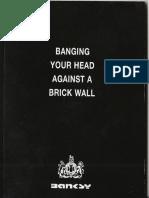 Graffiti_-_Banksy_-_Banging_your_head_against_a_brick_wall__eBook_.pdf