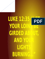 Girded Loins and Burning Light