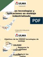 Nuevas Tecnologías y Aplicaciones en Moldajes Industrializad