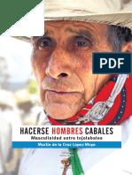 LÓPEZ, M. (2010) Hacerse Hombres Cabales. Masculinidad Entre Tojolabales_LIBRO