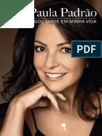 O Amor Chegou Tarde Em Minha Vida - Ana Paula Padrão
