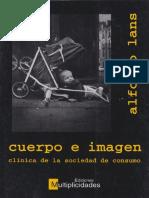 Lans, Alfonso - Cuerpo e Imagen. Clinica de La Sociedad de Consumo (1.0)