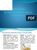 6 MÓDULO VI Sustancias Ligantes, Roux y Salsas Base