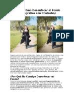 Descubre Cómo Desenfocar El Fondo de Tus Fotografías Con Photoshop