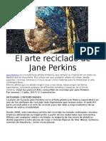 El Arte Reciclado de Jane Perkins
