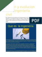 Origen y Evolucion de La Ingenieria Civil