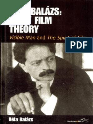 Bela Balazs Visible Man And The Spirit Of Film Hungary Intellectual
