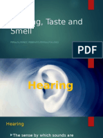 Hearing, Taste and Smell