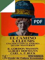 El Camino a Eleusis Una Solucion Al Enigma de Los Misterios Wasson Hofmann Ruck