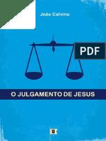 O Julgamento de Jesus - João Calvino.pdf