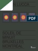 Soleil de minuit, Bruxelles Montréal