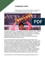 RAI Giro d'Italia 100 Edizione Straordinaria, Scommessa Vinta