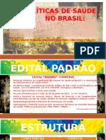 Aula1- Cenpex - Politicas de Saude No Brasil e o Sus