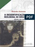 ANTUNES, Ricardo. a Desertificação Neoliberal No Brasil - Collor, FHC e Lula