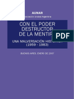AUNAR.CON EL PODER DESTRUCTOR DE LA MENTIRA Una malversación histórica (1959-1983).BUENOS AIRES, ENERO DE 2007