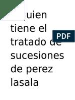 CCCN Alguien Tiene Tratado derecho Sucesiones Perez Lasala