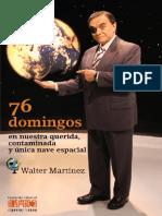 76 domingos en nuestra querida contaminada y unica nave espacial_Walter martinez.pdf