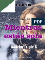 Mientras estás sola (Rancho Triple K nº 3).pdf