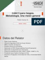 CIGRAS-2015.09.09-07-Cobit 5 para Riesgos. Metodologia. Una vision general-Pablo Caneo.pdf