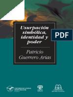Guerrero Arias -Usurpacion-Simbolica-Identidad-y-Poder.pdf