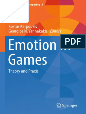 Emotion in Games: Kostas Karpouzis Georgios N  Yannakakis