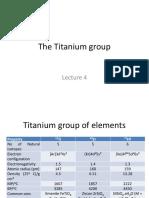 Lecture 4 - Titanium Group