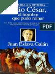 Julio Cesar, El Hombre Que Pudo - Juan Eslava Galan