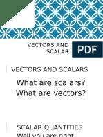 Vectors and Scalar