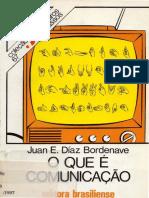 BORDENAVE, J. O Que é Comunicação