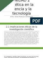 UNIDAD 2 La Ética en La Ciencia y La Tecnología