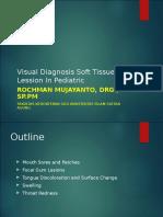 Visual Diagnosis Oral Soft Tissue Lession in Pediatric