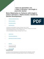 ARTÍCULO ORIGINAL - Maduración Ósea en Pacientes Con Maloclusión Clase II División 1 de Angle a Partir Del Desarrollo Dental