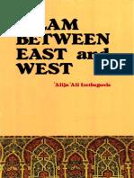Islam Between East and West Alija Izetbegović Ch1