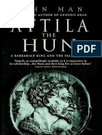 Attila the Hun, A Barbarian King and the Fall of Rome - John Man