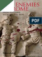 The Enemies of Rome, From Hannibal to Attila the Hun - Philip Matyszak