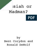 Madman or Messiah