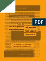 O uso de recursos gráficos expressivos como reforço da mensagem impressa