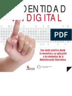 La identidad digital. Una visión práctica desde la normativa y su aplicación a los elementos de la Administración Electrónica.